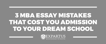 mba essay mistakes that cost you admission to your dream school 3 mba essay mistakes that cost you admission