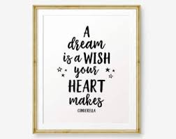 A Dream Is A Wish Your Heart Makes Quote Best of Cinderella Quote Etsy