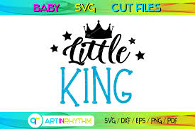They are usually only set in response to actions made by you which amount to a request for services, such as setting your. Little King Baby Boy Quote Design Svg Graphic By Artinrhythm Creative Fabrica
