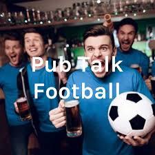 Pub Talk Football