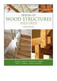 Design Of Wood Structures By Breyer 2014 Design Of Wood Structures Asd Lrfd Pdf By Donald E
