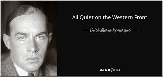 Erich Maria Remarque Quote All Quiet On The Western Front Magnificent All Quiet On The Western Front Quotes