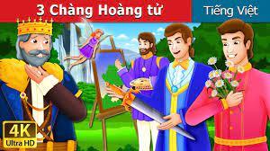 3 Chàng Hoàng tử | The Three Princes Story | Chuyen co tich | Truyện cổ  tích việt nam - YouTube