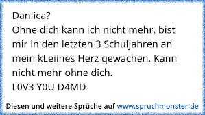 Daniicaohne Dich Kann Ich Nicht Mehr Bist Mir In Den Letzten 3
