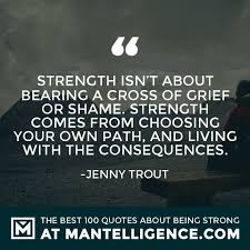 40 Quotes About Strength And Being Strong Beauteous Quotes About Being Strong