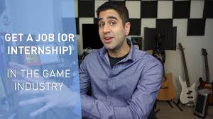 how to get a job or internship in the game industry how to get a job or internship in the game industry