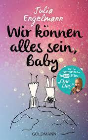 Julia Engelmann Wir Können Alles Sein Baby Goldmann Verlag