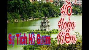 Sự Tích Hồ Hoàn Kiếm - Hồ Gươm - Truyện Thơ Cổ Tích Việt Nam 2019 - YouTube
