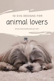 Svg, dxf, and eps in a zipped. 10 Svg Designs For Animal Lovers The Font Bundles Blog