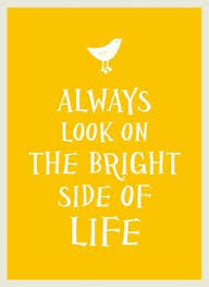look on the bright side day. Always Look On The Bright Side And Day