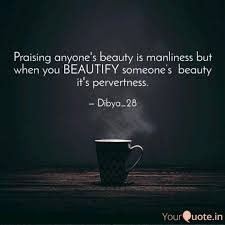 Quotes Praising Beauty Best of Praising Anyone's Beauty Quotes Writings By Dibyajyoti