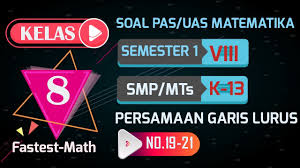 Soal pts / uts matematika k13 revisi 2018 kelas 6 semester 2 , soal dan pertanyaan ini adalah tes ujian diberikan oleh guru, berdasarkan buku matematika revisi 2013 untuk kelas lima tahun 2018. Soal Dan Pembahasan Uas Pas Matematika Kelas 8 Smp Mts K13 No 22 24 By Fastest Math