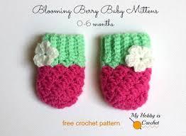 Free Crochet Mitten Patterns Amazing My Hobby Is Crochet Blooming Berry Baby Mittens Free Crochet Pattern