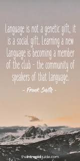 Quotes On Learning Gorgeous 48 Awesome Inspirational Quotes For Language Learners The Intrepid