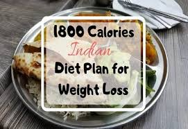 1800 Calories Indian Diet Plan For Weight Loss One Month Plan
