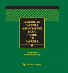 Payroll Calculator California 2020 American Payroll Association Apa Basic Guide To Payroll 2020 Edition Wolters Kluwer Legal Regulatory