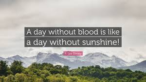 "Motivational Quote Of The Day Magnificent R Lee Ermey Quote ""A Day Without Blood Is Like A Day Without"