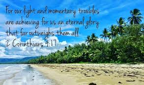 Light And Momentary Troubles For Our Light And Momentary Troubles Are Achieving For Us An