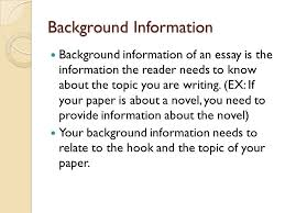 five paragraph essay writing introduction the introduction of an  background information background information of an essay is the information the reader needs to know about