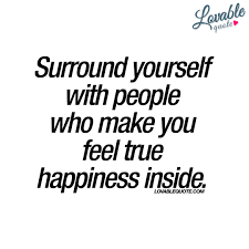 Surround Yourself With Happy People Quotes
