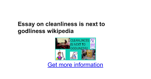 essay on cleanliness is next to godliness google docs