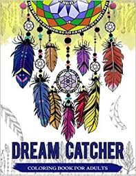 Books About Dream Catchers Amazon Dream Catcher Coloring Book For Adults Native 33