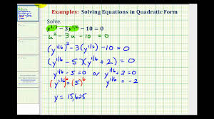 ex 1 solving equations in quadratic form rational exponents