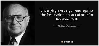 quote underlying most arguments against the market is a lack  quote underlying most arguments against the market