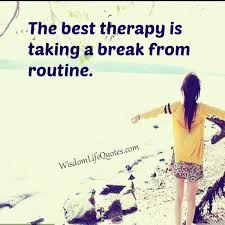 Wwwlife Quotescom Stunning Take A Break From Routine Wisdom Life Quotes