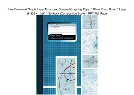 Free Download Graph Paper Notebook Squared Graphing Paper Blank Qu