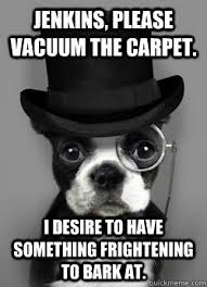 Fancy Dog memes | quickmeme via Relatably.com