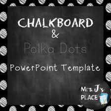 Chalkboard Powerpoint Background Chalkboard And Polka Dots Powerpoint Template By Mrs Js Place Tpt