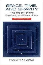 e time and gravity the theory of the big bang and black holes robert m wald 9780226870298 amazon books