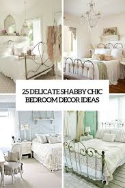 bedroom decor.  Decor 25 Delicate Shabby Chic Bedroom Decor Ideas Cover Throughout Bedroom Decor L
