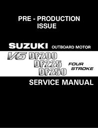 Suzuki Outboard Motor Df200 Df225 Df250 V6 Service Repair