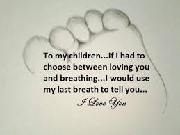 Love Quotes For My Son Beauteous I Love My Children Wish For Daughters Pinterest Child Wisdom
