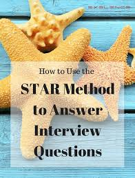 Star Interviewing Method The Star Interviewing Method