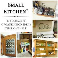 ideas and organization tips to help you make the most of your small kitchen 15 storage and organization ideas for your kitchen 2