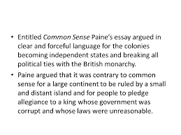 the american revolution and confederation ppt  entitled common sense paine s essay argued in clear and forceful language for the colonies becoming independent