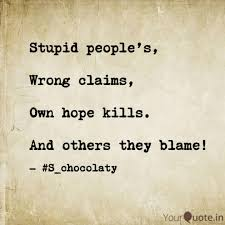 Stupid Peoples Wrong Quotes Writings By Chocolaty Aman