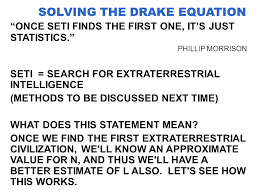 solving the drake equation once seti finds the first one it s just statistics phillip