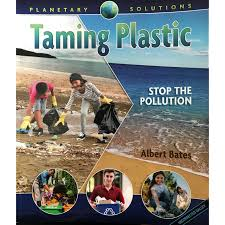 Taming plastic by Albert Bates in 2020 | Plastic free life, Environmental  challenges, What is need