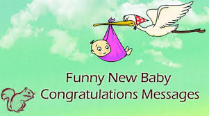 Congratulate On New Baby Funny New Baby Congratulations Messages Best Message