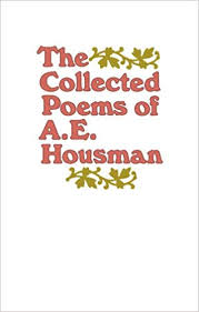 The Collected Poems of <b>A. E. Housman: A</b>. Housman ...