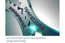 advanced operations management assignment help % off advanced operations management assignment help