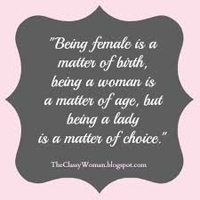 Quotes About Being A Woman Custom The Classy Woman The Modern Guide To Becoming A More Classy Woman