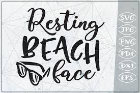 Anyone who uses this video to promote botox etc. Resting Beach Face Svg Cutting File Summer Svg Cutting Fil 263862 Cut Files Design Bundles
