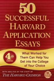 essays that worked connecticut college college application 50 successful harvard application essays fourth edition what worked for them can help you