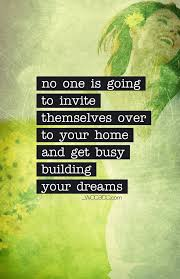 Building Dreams Quotes Best of No One Will Build Your Dreams