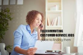 Telecommuter Jobs Telecommuting Customer Service Jobs Guide To Find Them